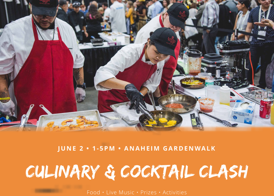 The Culinary + Cocktail Clash Comes to Anaheim – June 2